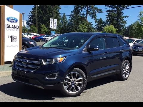 2017 Ford Edge Titanium Canadian Touring Driver EcoBoost AWD Review |Island Ford