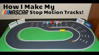 How I Make My NASCAR Stop Motion Race Tracks