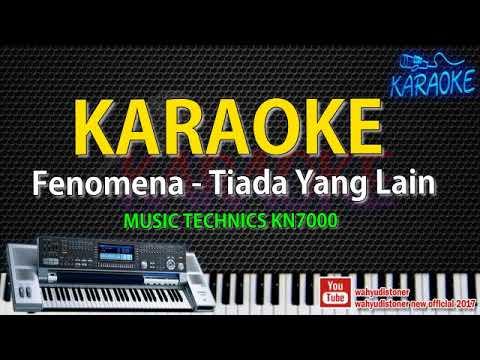 Karaoke Tiada Yang Lain - Fenomena Technics KN7000 HD Quality Tanpa Vocal + Video Lirik 2018