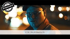 E.T.M - Wie oft (4K)