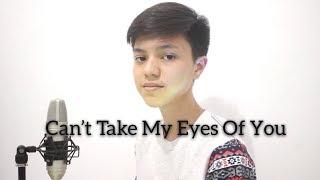 Can't Take My Eyes Of You (Gaizzka's Cover)