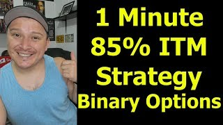 1 Minute 85% ITM Strategy for Binary Options 2,019