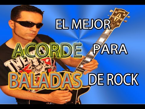EL  MEJOR ACORDE PARA BALADAS/MEDIOS TIEMPOS EN ROCK (10 CANCIONES)