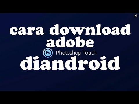 Cara Download Adobe  Photoshop Touch Di Android   Dijamin Bisa  Tutorial 2019