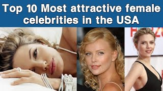Top 10 Most attractive female celebrities in the USA | hot actress | Hollywood actress | HD 1080p