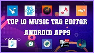 Top 10 Music Tag Editor Android App | Review