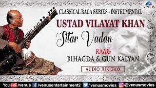 Ustad Vilayat Khan Sitar | Classical Raga Series | Instrumental | Hindustani Classical