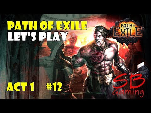 Path Of Exile Let's Play A Marauder - The Ship Graveyard & Allflame - Marauder Gameplay - Act 1 P12