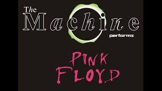 The Machine Performs Pink Floyd - Shine On You Crazy Diamond parts 1~5
