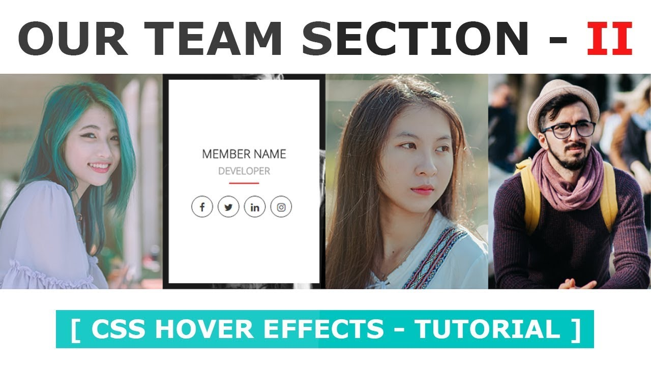 Our Team Section with Hover Effects - How To Create a Meet The Team Page -  CSS Image Hover Effects