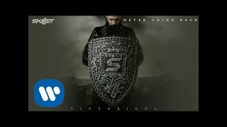Skillet - Never Going Back [Official Audio]