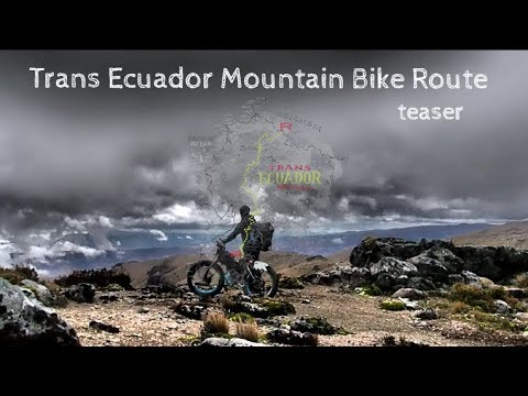 Trans Ecuador Mountain Bike Route Teaser