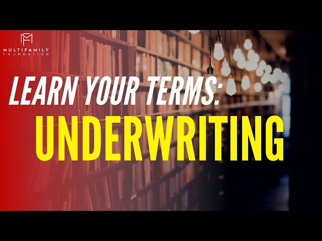 Learn Your Terms: Underwriting