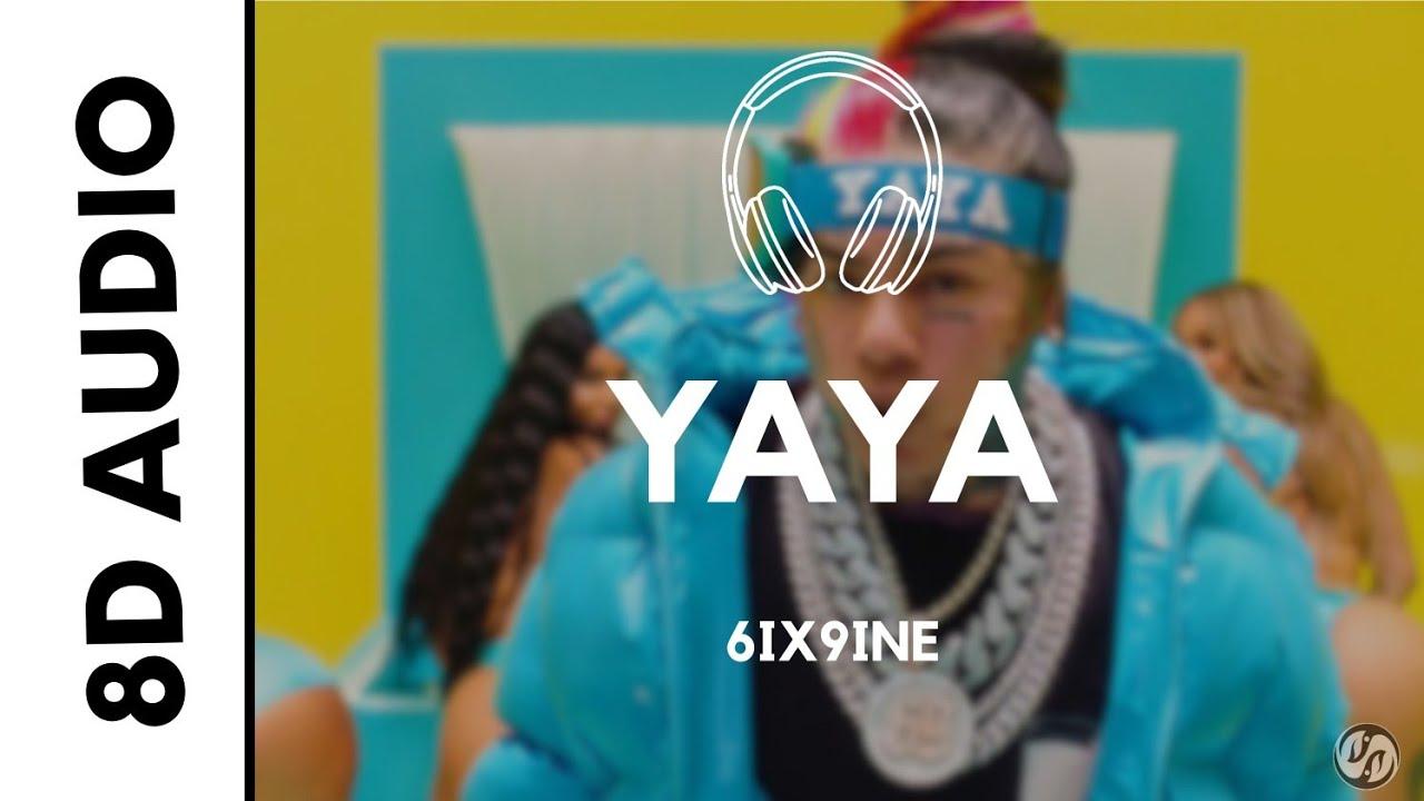 Download [Professional Audio Quality]  🔥 6IX9INE - YAYA (8D AUDIO)