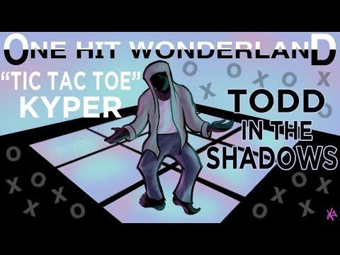 ONE HIT WONDERLAND: Tic Tac Toe  Kyper