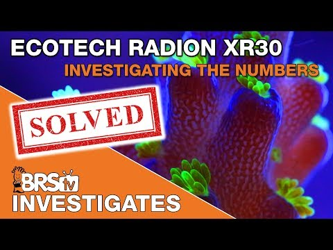 Investigating the numbers for EcoTech's Radion XR30 G4 LED Fixture  | BRStv Investigates