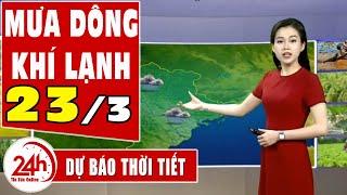 Dự báo thời tiết hôm nay và ngày mai 23/3 | Dự báo thời tiết đêm nay mới nhất | TT24h