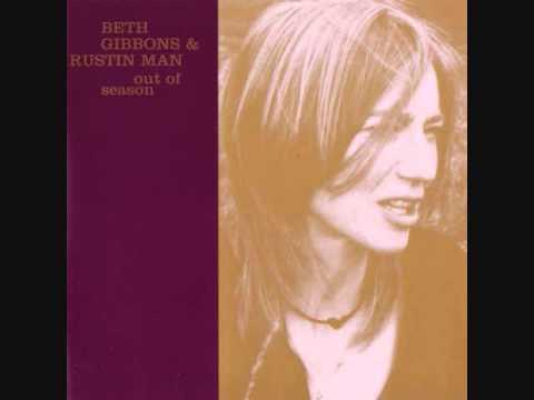 Beth Gibbons & Rustin Man – Sand River