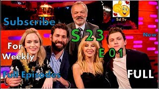 Full Graham Norton Show S23E01 John Krasinski, Emily Blunt, Kylie Minogue, Tom Holland