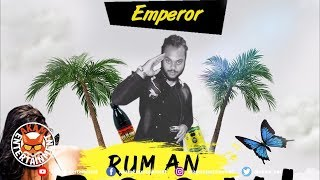 Emperor - Rum An Boom [Life Style Riddim] June 2019