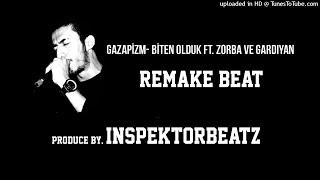 Gazapizm & Gardiyan ft. Zorba - Biten Olduk (Remake Beat) (Produce by. InspektorBeatz)