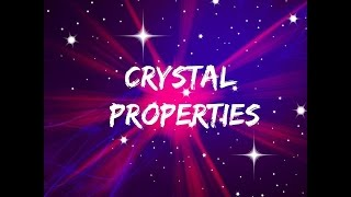 Crystal Properties (Healing Properties of Crystals)