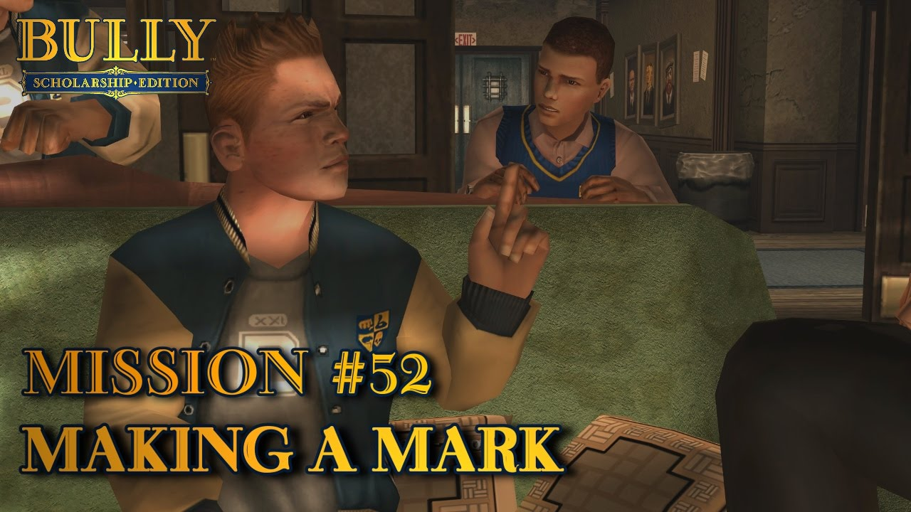 Bully: Scholarship Edition - Mission #52 - Making a Mark (PC) - YouTube