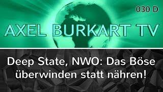 Deep State, NWO: Wodurch wir unbewusst das Böse nähren und wie wir es wirklich überwinden – ABTV 030