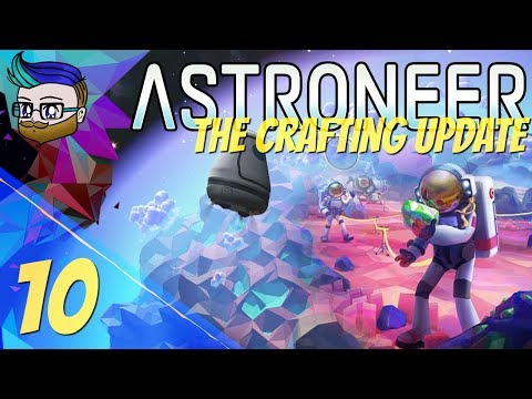 Prepping The New Base For Our Friends | The Crafting Update | Astroneer 0.10.2 #10