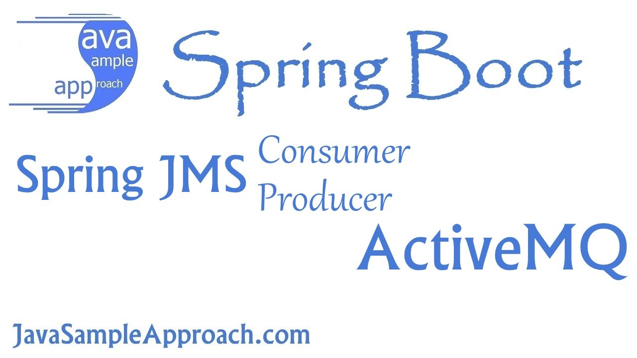 [Demo] How to use Spring JMS with ActiveMQ – JMS Consumer and JMS Producer  | Spring Boot