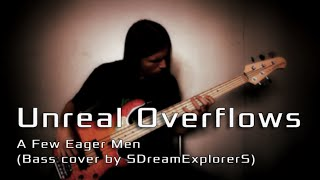 Unreal Overflows - A Few Eager Men (Bass cover)