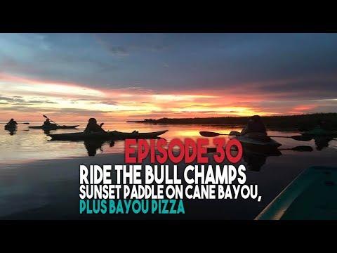 Bayou Wild [ep 30] Ride The Bull Champs, Sunset Paddle, Bayou Pizza