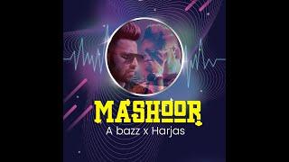 MASHHOOR ▪︎ A-BAZZ FT. HARJAS HARJAAYI (OFFICIAL AUDIO)