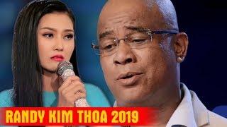 RANDY KIM THOA Mới Nhất 2019 | Tuyệt Đỉnh Song Ca Bolero Đặc Biệt Hay Tê Tái