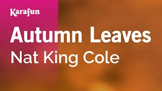 Karaoke Autumn Leaves - Nat King Cole *