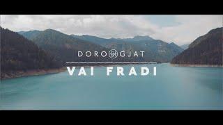 Doro Gjat - Vai Fradi feat. Dek ill Ceesa