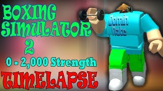 [TIME-LAPSE] BOXING SIMULATOR 2!! 0 - 2,000 STRENGTH!! UPGRADING STRENGTH | Roblox