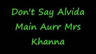Don't Say Alvida Main Aurr Mrs Khanna + lyrics