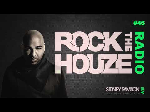 Sidney Samson - Rock The Houze Radio #46