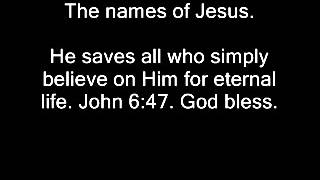 The various names of God/Jesus. From Genesis to Revelation. .wmv