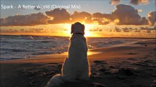Spark - A Better World (Original Mix)