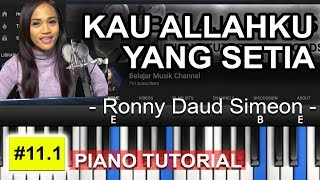 Video KAU ALLAHKU YANG SETIA - Ronny Daud Simeon  | PIANO ROHANI TUTORIAL ON E #11.1 download MP3, 3GP, MP4, WEBM, AVI, FLV Agustus 2018