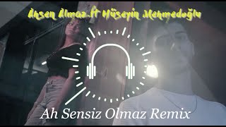 Ahsen Almaz feat  Huseyin Mehmedoglu - Ah Sensiz Olmaz  Remix  Resimi