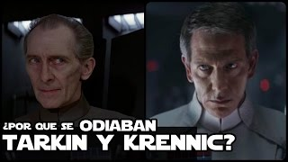 Star wars ¿Por que se odiaban Tarkin y Krennic?