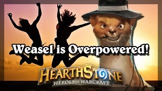 Hearthstone - Weasel is Overpowered!
