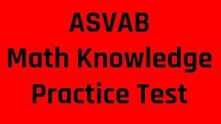 ASVAB AFQT Practice Test: The Mathematics Knowledge Subtest