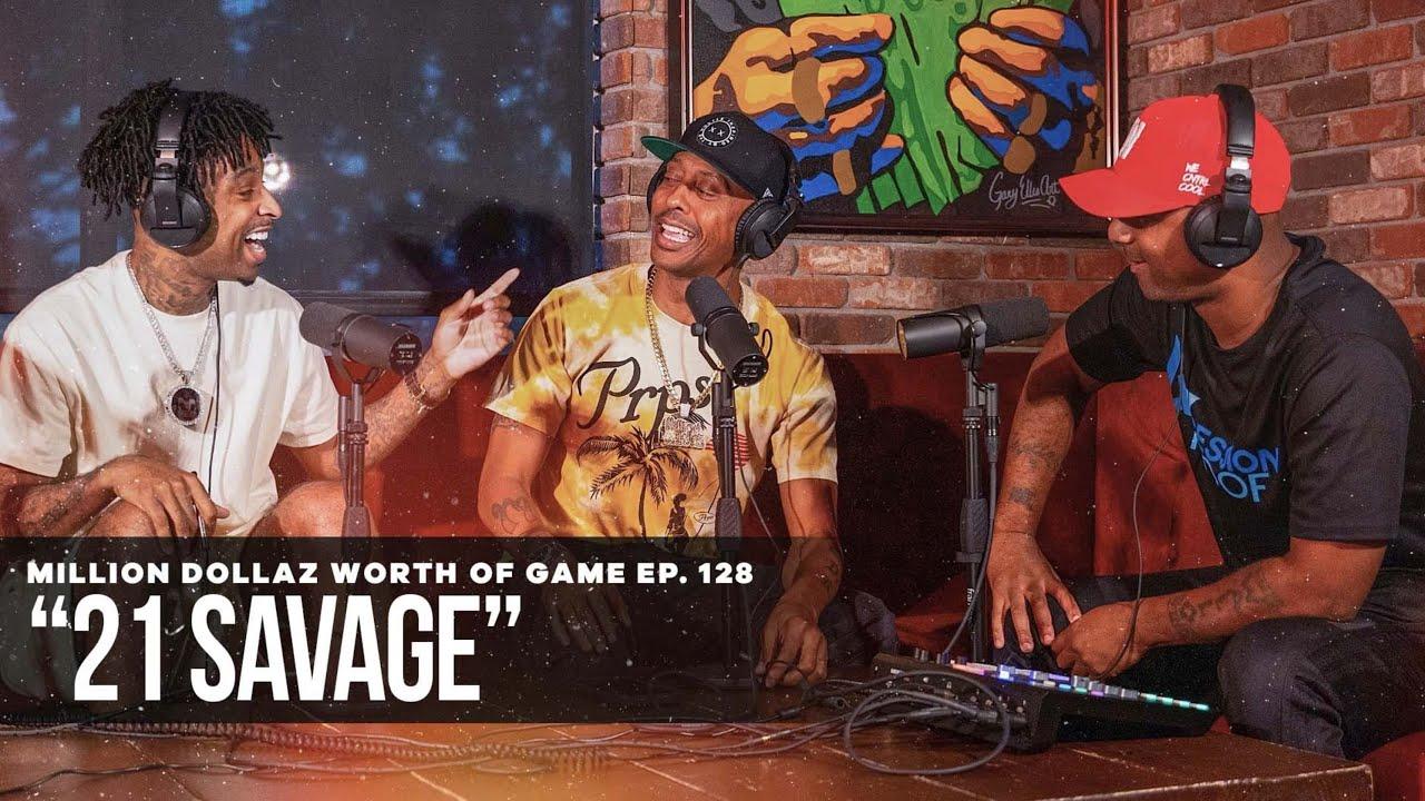 Download 21 SAVAGE: MILLION DOLLAZ WORTH OF GAME EPISODE 128