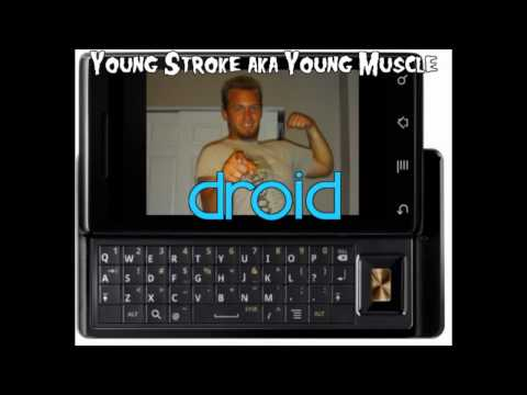 Young Stroke aka Young Muscle - Droid