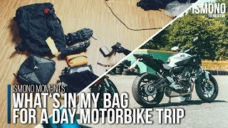 What's in my bag for a one day motorbike trip ISMONO MOMENTS