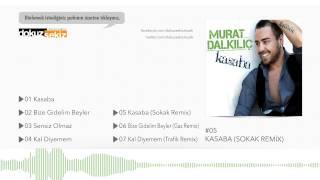 Murat Dalkılıç - Kasaba (Sokak Remix) (Official Audio)